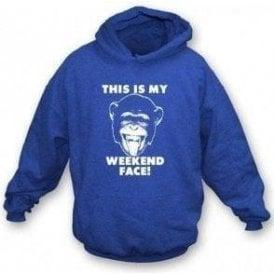 """""""This Is My Weekend Face"""" Hooded Sweatshirt"""