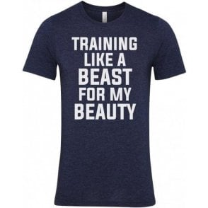 Training Like A Beast For My Beauty Unisex T-Shirt