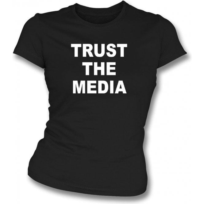 Trust The Media (As Worn By Michael Stipe, R.E.M.) Womens Slim Fit T-Shirt