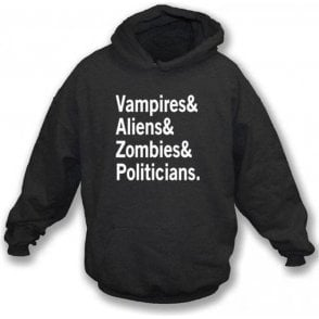 Vampire & Aliens & Zombies & Politicians Hooded Sweatshirt