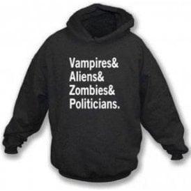 Vampire & Aliens & Zombies & Politicians Hooded Sweatshirt
