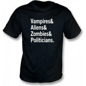 Vampire & Aliens & Zombies & Politicians T-shirt