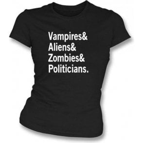 Vampire & Aliens & Zombies & Politicians Women's Slimfit T-shirt