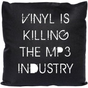 Vinyl Is Killing The MP3 Industry Cushion