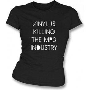 Vinyl is killing the MP3 Industry Girl's Slim-Fit T-shirt