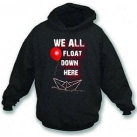 We All Float Down Here (Inspired by IT) Hooded Sweatshirt