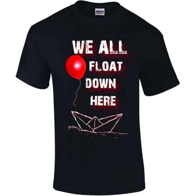 We All Float Down Here (Inspired by IT) T-Shirt