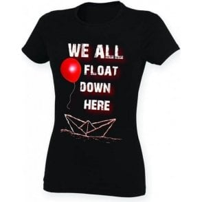 We All Float Down Here (Inspired by IT) Womens Slim Fit T-Shirt