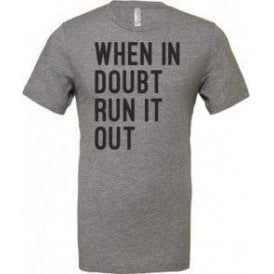 When In Doubt Run It Out Unisex T-Shirt