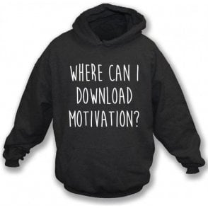 Where Can I Download Motivation? Hooded Sweatshirt