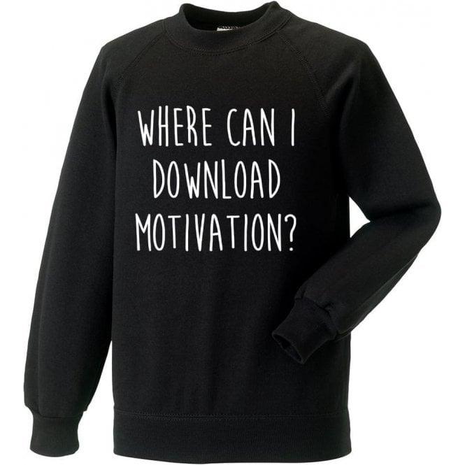 Where Can I Download Motivation? Sweatshirt