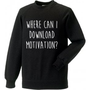 Where Can I Download Motivation? Sweatshirt