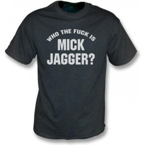 Who the F*ck is Mick Jagger (As Worn By Keith Richards, Rolling Stones & Adam Levine, Maroon 5) Vintage Wash T-Shirt