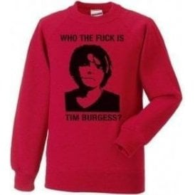 Who The F*ck Is Tim Burgess? (The Charlatans) Sweatshirt