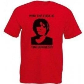 Who The F*ck Is Tim Burgess? (The Charlatans) T-Shirt