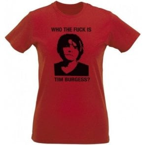 Who The F*ck Is Tim Burgess? (The Charlatans) Womens Slim Fit T-Shirt