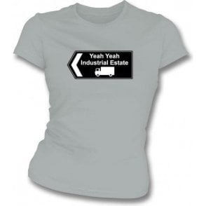 Yeah Yeah Industrial Estate (Inspired by The Fall) Womens Slim Fit T-Shirt