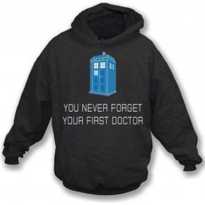 You Never Forget Your First Doctor Kids Hooded Sweatshirt