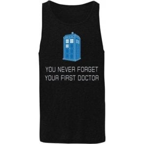 You Never Forget Your First Doctor Mens Tank Top