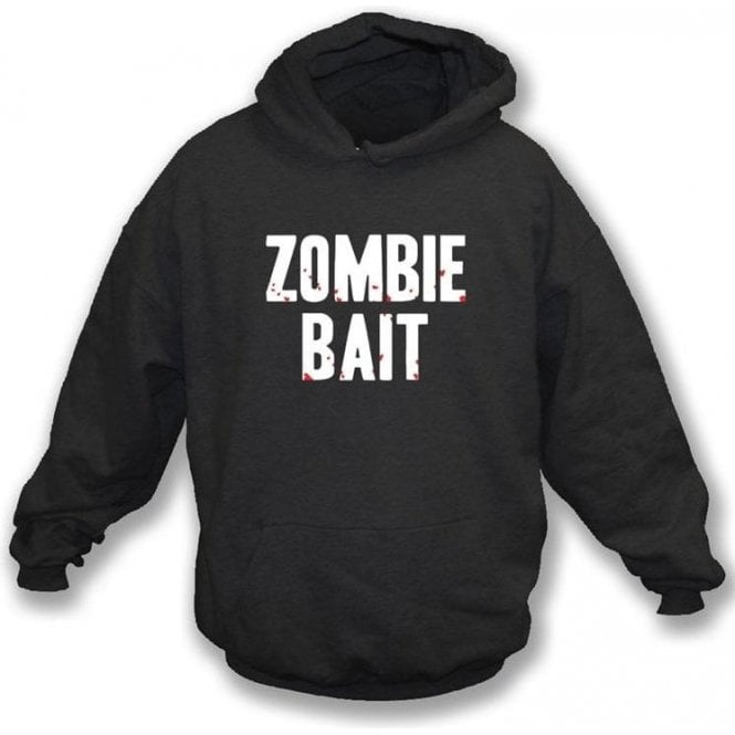 Zombie Bait Hooded Sweatshirt