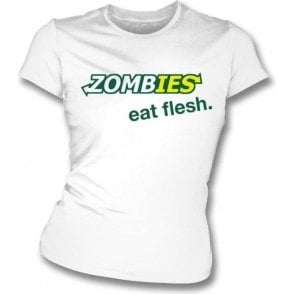 Zombies - Eat Flesh Womens Slim Fit T-Shirt