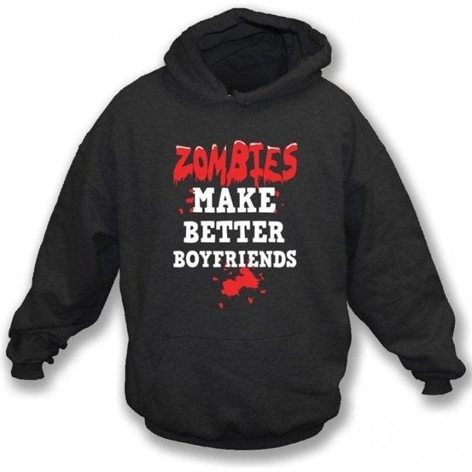 Zombies Make Better Boyfriends Hooded Sweatshirt