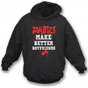 Zombies Make Better Boyfriends Hooded Sweatshirt