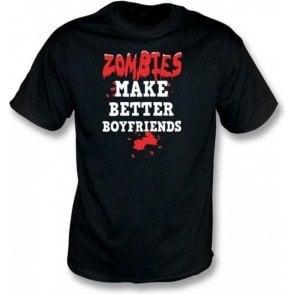 Zombies Make Better Boyfriends T-shirt