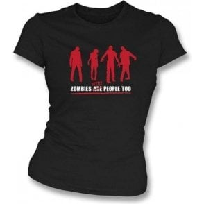 Zombies Were People Too Girl's Slim-Fit T-shirt